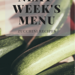 Next Week's Menu: Zucchini