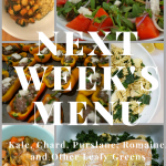 Next Week's Menu: Kale, Chard, Purslane, Romaine, and Other Leafy Greens