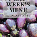 Next Week's Menu: Eggplant