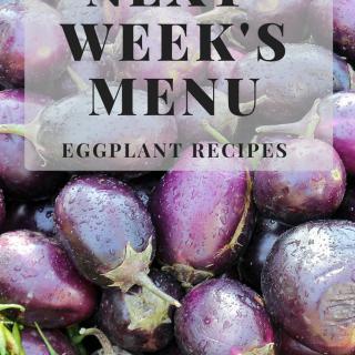 Next Week's Menu: Eggplant