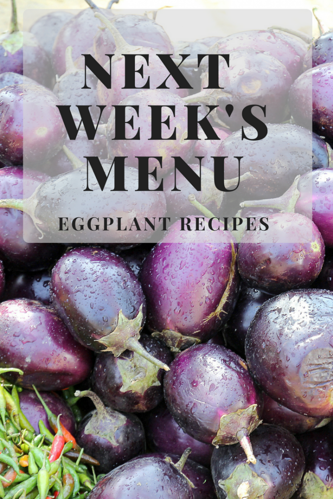 Next Week's Menu: Eggplant Recipes | White Coat Pink Apron