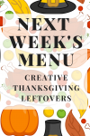 Next Week's Menu: Creative Thanksgiving Leftovers