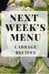 Next Week's Menu: Cabbage Recipes