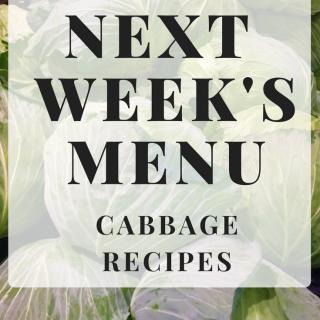 Next Week's Menu: Cabbage Recipes