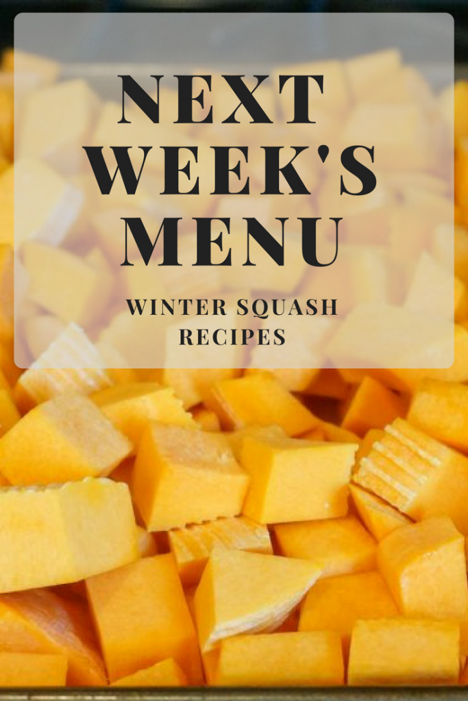 Next Week's Menu: Winter Squash Recipes