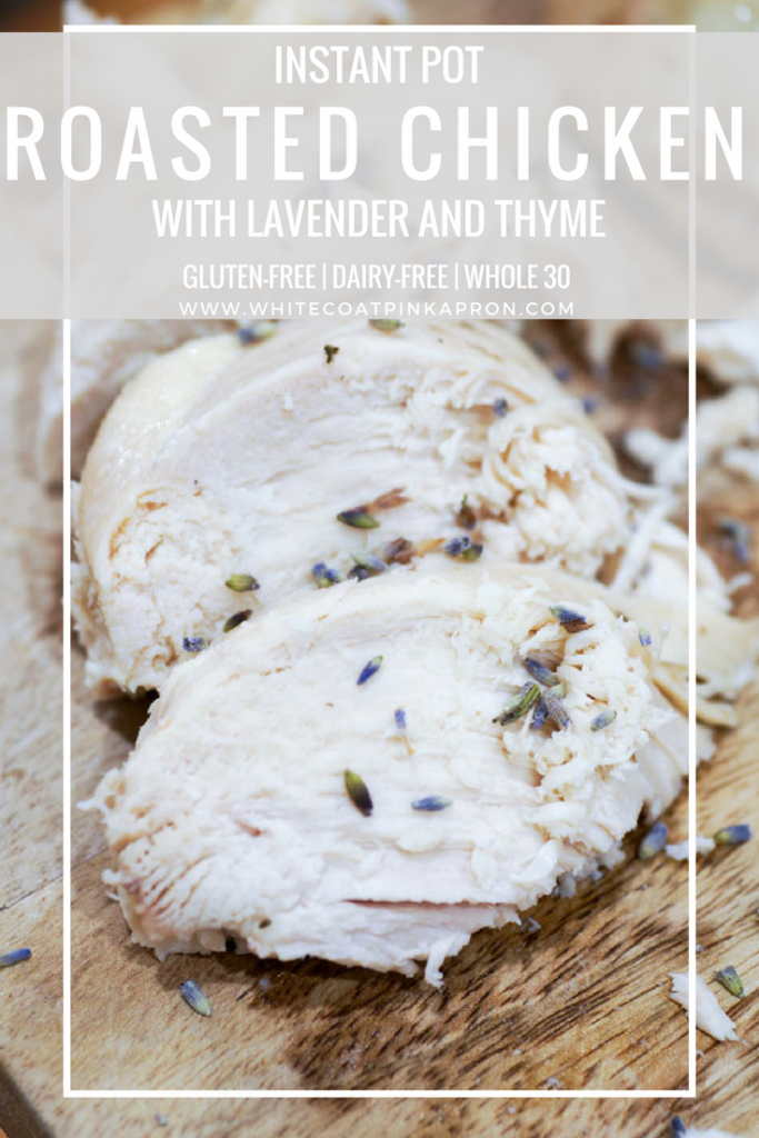Instant Pot Roasted Chicken with Lavender and Thyme is a fool-proof, easy way to make fall-off-the-bone chicken roasted chicken in under half the time of the conventional oven. #instantpot #roastedchicken