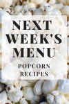Next Week's Menu: Popcorn